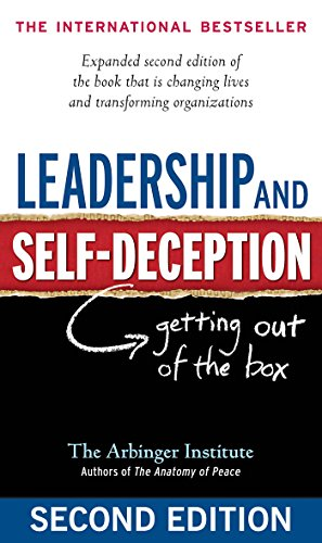 Image result for Leadership and Self-deception: Getting Out of the Box by the Arbinger Institute