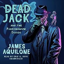 Dead Jack and the Pandemonium Device: Dead Jack, Book 1