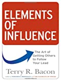 Elements of Influence, Terry R. Bacon, 0814417329