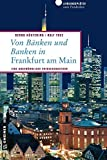 Von Bänken und Banken in Frankfurt am Main: 66 Lieblingsplätze und 11 Bankgeheimnisse (Lieblingsplätze im GMEINER-Verlag)