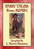 FAIRY TALES from SPAIN - 19 Illustrated Spanish Children's Stories: Tales and Lore from Iberia