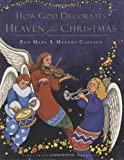 How God Decorates Heaven for Christmas, Ron Mehl and Melody Carlson, 1590522451