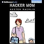 Hacker Mom   Austen Rachlis