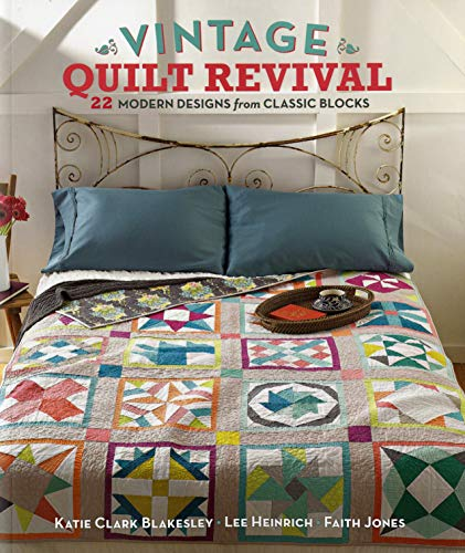 Vintage Quilt Revival: 22 Modern Designs from Classic Blocks - Softcover