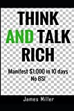 THINK AND TALK RICH: Manifest 1,000 in 10 days