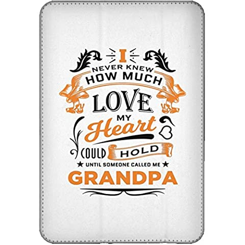 Grandpa Tablet Case, I Never Knew How Much Love My Heart Could Hold Until Someone Called me Grandpa - iPad Mini Flip Case, Protective Case, Unique Gift Idea for Birthday, Papa, (How Do You Use Th)