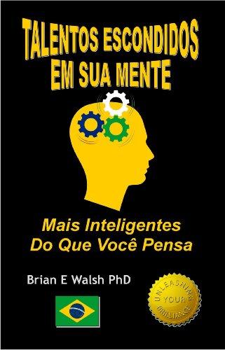 Talentos Escondidos Em Sua Mente: Mais Inteligentes Do Que Você Pensa (Portuguese Edition)