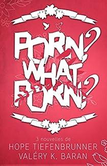 Porn ? What Porn ? par  Baran