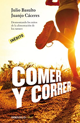 Comer y correr / Eat and run (Spanish Edition)