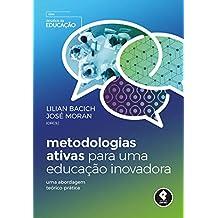 Metodologias Ativas para uma Educação Inovadora: Uma Abordagem Teórico-Prática