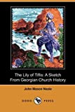 The Lily of Tiflis, John Mason Neale, 1409989364