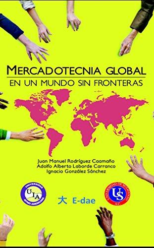 MERCADOTECNIA GLOBAL: EN UN MUNDO SIN FRONTERAS (Spanish Edition)