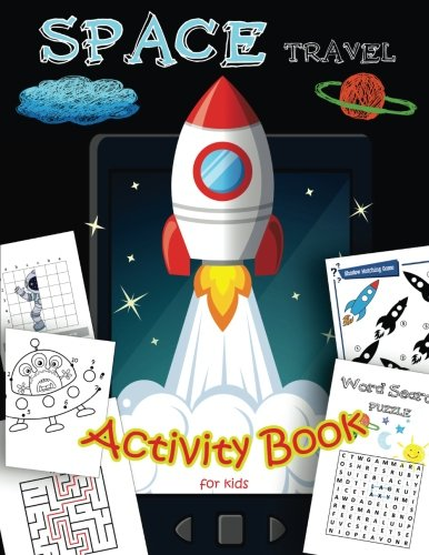 SPACE Travel Activity Book for kids: A Fun With all Game Mazes, Coloring, Dot to Dot,Draw using the grid,shadow matching game,Word Search Puzzle (Activity book for Kids Ages 3-5,4-8, 5-12) (Space Activities For Kids)