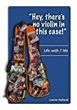 Hey, There's No Violin in this Case!, Louise Holland, 1425110312
