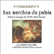 Aux marches du palais: Poésie et musique du XVIIIe siècle français