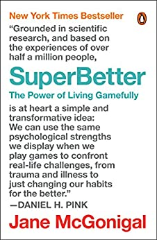 SuperBetter: The Power of Living Gamefully by [McGonigal, Jane]
