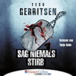 Sag niemals stirb   Tess Gerritsen