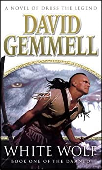 White Wolf (Skilgannon the Damned 1) by David Gemmell (1-Apr-2004)