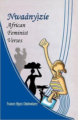 Nwaanyizie. African Feminist Verses