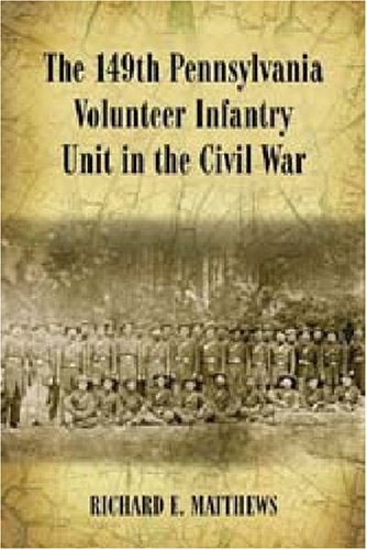 The 149th Pennsylvania Volunteer Infantry Unit in the Civil War