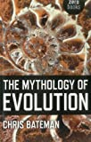 The Mythology of Evolution, Chris Bateman, 1780996497