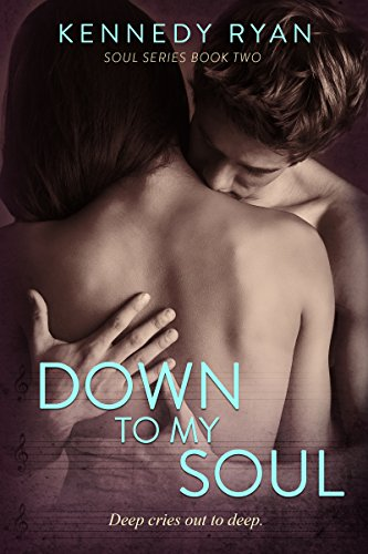 Down to My Soul (Soul Series Book 2) by [Ryan, Kennedy]