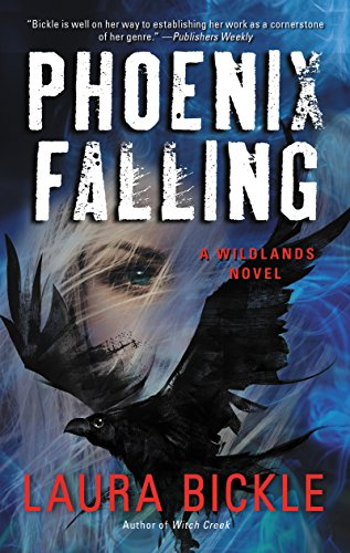 Phoenix Falling: A Wildlands Novel by [Bickle, Laura]
