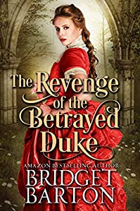 The Revenge Of The Betrayed Duke by Bridget Barton ebook deal