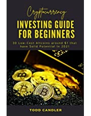 Cryptocurrency Investing Guide for Beginners: 30 Low-Cost Altcoins around $1 that have Solid Potential In 2021