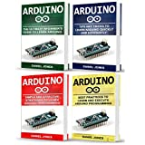 Arduino Books: 4 Books in 1: Beginner's Guide + Tips and Tricks + Simple and Effective Strategies + Best Practices