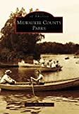 Front cover for the book Milwaukee County parks by Laurie Muench Albano