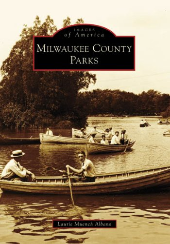 Milwaukee County Parks (WI) (Images of America) PDF