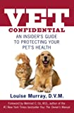 Vet Confidential by Louise Murry, DVM on Amazon