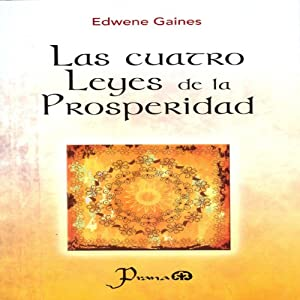 Las cuatro leyes de la prosperidad [The Four Laws of Prosperity] Audiobook