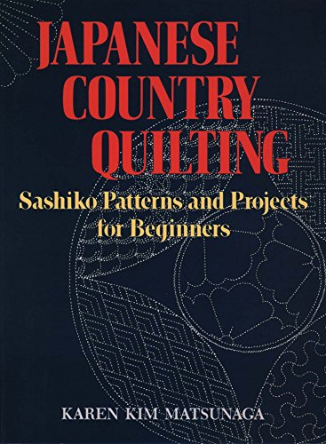 (Japanese Country Quilting: Sashiko Patterns and Projects for Beginners)