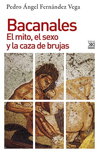 BACANALES. El mito, el sexo y la caza de brujas (Historia nº 1250