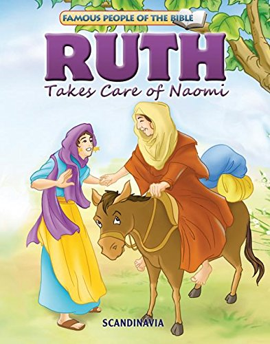 Ruth Takes Care of Naomi-Bible Stories for Children-Bible Story Books-Bible Stories-(Famous People of the Bible) Board Book