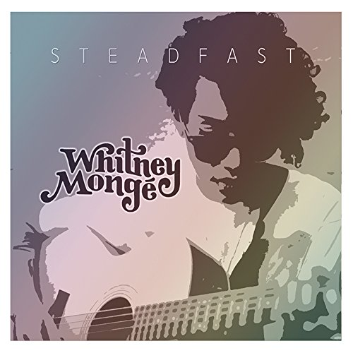 Steadfast Ep Deluxe Edition by Whitney Mongé Music