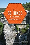 50 Hikes in the Lower Hudson Valley (4th Edition)  (Explorer s 50 Hikes)