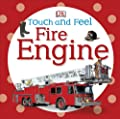 Touch and Feel: Fire Engine (Touch & Feel) by DK Children