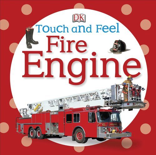 Touch and Feel: Fire Engine (Touch & Feel)