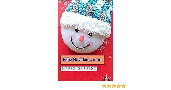 Amazon.com: Feliz Navidad… o no. Cuentos de una Navidad diferente: Antologia navideña con una visión de las tradiciones e historias de esta celebración ...