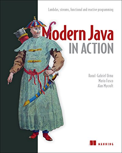 Modern Java in Action: Lambda, streams, functional and reactive programming by Manning Publications