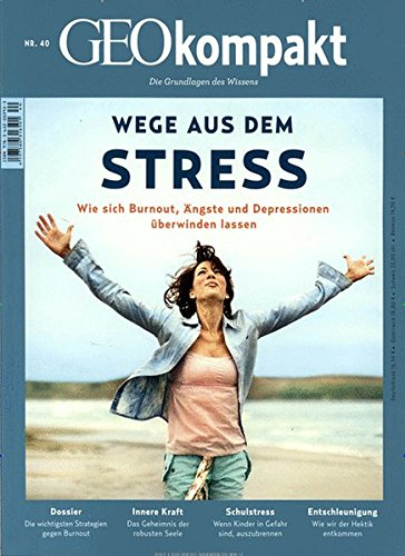 GEO kompakt 40/2014 - Wege aus dem Stress
