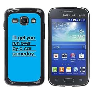 Caucho caso de Shell duro de la cubierta de accesorios de protección BY RAYDREAMMM - Samsung Galaxy Ace 3 GT-S7270 GT-S7275 GT-S7272 - Car Run Over Funny Quote Relationship