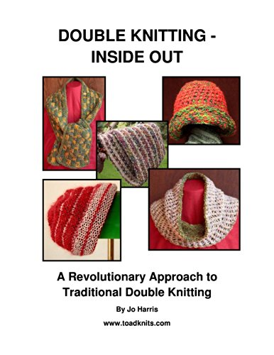 - DOUBLE KNITTING - INSIDE OUT: A Revolutionary Approach to Traditional Double Knitting