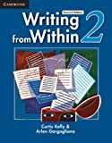 Writing from Within Level 2 Student's Book, Curtis Kelly and Arlen Gargagliano, 0521188342
