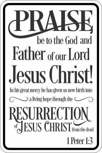 (Praise be to the God and Father of our Lord Jesus Christ! 8x12 funny joke humor novelty metal aluminum sign )