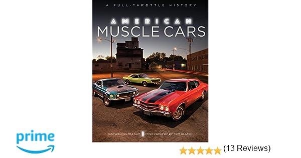 american muscle cars a history darwin holmstrom tom glatch amazoncom books
