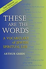 These Are the Words: A Vocabulary of Jewish Spiritual Life, Second Edition Paperback